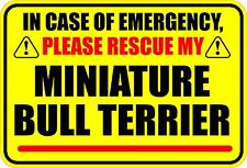 IN EMERGENCY RESCUE MY MINIATURE BULL TERRIER STICKER