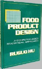 Food Product Design: A Computer-Aided Statistical Approach by Hu, Ruguo