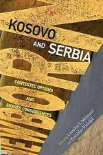 Kosovo and Serbia: Contested Options and Shared Consequences by University of...