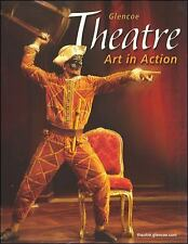 Theatre: Art in Action, Student Edition, McGraw-Hill, Glencoe, Acceptable Books