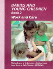 Babies and Young Children: Bk. 2: Work and Care by Jill Tallack, Jo Brewster,...