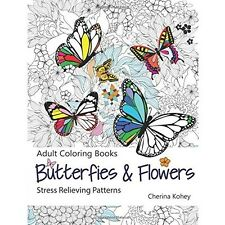 Coloring Book For Adult*Butterflies and Flowers*Stress Relieving Patterns New