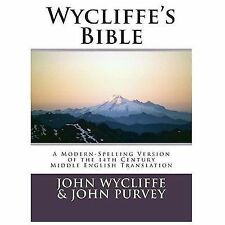 Wycliffe's Bible : A Modern-Spelling Version of the 14th Century Middle...