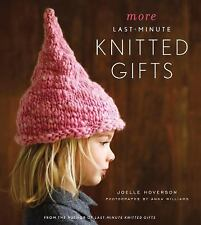 More Last-Minute Knitted Gifts by Hoverson, Joelle