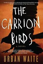 THE CARRION BIRDS (9780062216892) - URBAN WAITE (PAPERBACK) NEW