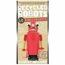 Recycled Robots: 10 Robot Projects, Malone, Robert, Acceptable Book