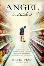 Angel in Aisle 3: The True Story of a Mysterious Vagrant, a Convicted Bank...