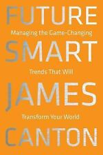 Future Smart : Managing the Game-Changing Trends That Will Transform Your...