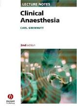 Lecture Notes: Clinical Anaesthesia by Carl L. Gwinnutt (2004, Paperback,...