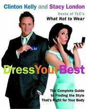 Dress Your Best: The Complete Guide to Finding the Style That's Right for Your