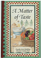 *INDIANAPOLIS IN 1997 MATTER OF TASTE COOK BOOK *MARION COUNTY FAIR FAMILY ARTS