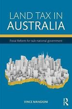 Land Tax in Australia : Fiscal Reform of Sub-National Government by Vincent...