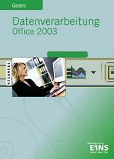 Datenverarbeitung mit Office 2003: Excel 2003 - Access 2003 - Word 2003 - PowerP
