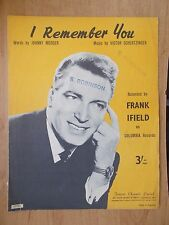VINTAGE SHEET MUSIC - I REMEMBER YOU - FRANK IFIELD