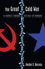The Great Cold War: A Journey Through the Hall of Mirrors (Stanford Security Stu
