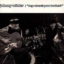 Johnny Winter - Hey Where`s Your Brother? CD Neu