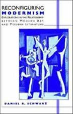 Reconfiguring Modernism: Explorations in the Relationship between Modern Art and