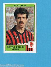PANINI CALCIATORI 1984/85 -FIGURINA n.185- VIRDIS - MILAN -Recuperata