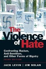 The Violence of Hate: Confronting Racism, Anti-Semitism, and Other Forms of Bigo