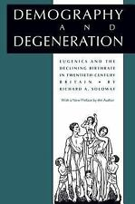 Demography and Degeneration: Eugenics and the Declining Birthrate in Twentieth-C