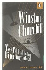 We Will All Go Down Fighting to the End by Winston Churchill (Paperback, 2010)