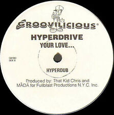 HYPERDRIVE - Your Love... - Groovilicious