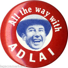 Classic 1956 Campaign ALL THE WAY with ADLAI Stevenson Button (3534)