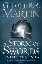 A Storm of Swords: Steel and Snow (Reissue): Book 3 Part 1 of A Song of Ice and
