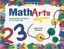 MathArts: Exploring Math Through Art for 3 to 6 Year Olds, Gainer, Cindy, Kohl,