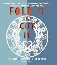 Fold It and Cut It: Super-Symmetrical Papercut Projects for Artwork, Keepsakes,