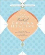 The Complete Book of Chakra Healing : Activate the Transformative Power of...