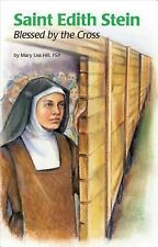 Saint Edith Stein : Blessed by the Cross Vol. 5 by Mary Lea Hill (2000,...