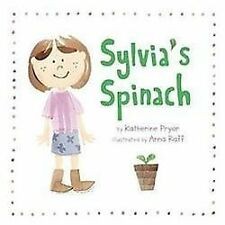 Sylvia's Spinach by Katherine Pryor (2012, Hardcover)