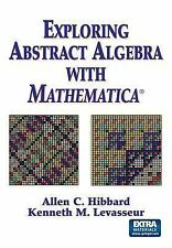 Exploring Abstract Algebra With Mathematica®, , Levasseur, Kenneth M., Hibbard,