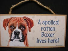 BOXER A Spoiled Rotten DOG PRINT SIGN wood HANGING WALL PLAQUE puppy UNCROPPED