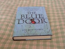 The Blue Door: A Little Girl's Incredible Story of Survival in the Japanese...