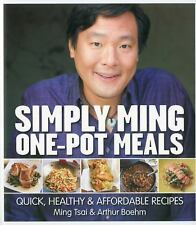 Simply Ming One-Pot Meals : Quick, Healthy and Affordable Recipes by Ming...