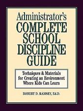 Administrator's Complete School Discipline Guide: Techniques & Materials for