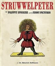 Struwwelpeter: Or Pretty Stories and Funny Pictures
