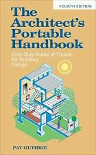 The Architect's Portable Handbook : First-Step Rules of Thumb for Building...