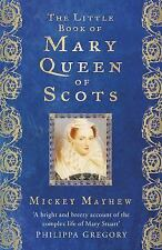 The Little Book of Mary Queen of Scots, Mayhew, Mickey, New Books