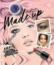 Made up : 40+ Easy Make-Up Tutorials and Diy Beauty Products by Laura...
