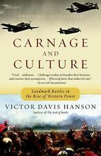 Carnage and Culture : Landmark Battles in the Rise to Western Power by V. Hanson