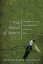 Nation of Nations: The Slums of Aspen : Immigrants vs. the Environment in...