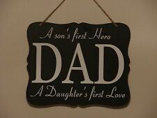 DAD A son's first hero A daughter's first love, hanging sign quote plaque saying