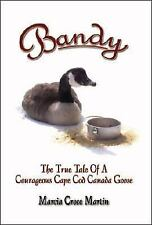 Bandy: The True Tale of a Courageous Cape Cod Canada Goose