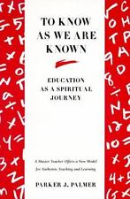 To Know as We Are Known: Education as a Spiritual Journey Palmer, Parker J. Pap
