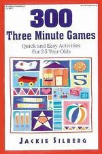 300 Three Minute Games : Quick and Easy Activities for 2-5 Year Olds by...