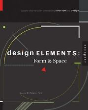Design Elements, Form & Space: A Graphic Style Manual for Understanding Structur