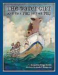 The Water Gift and the Pig of the Pig (Bccb Blue Ribbon Picture Book Awards (Aw
